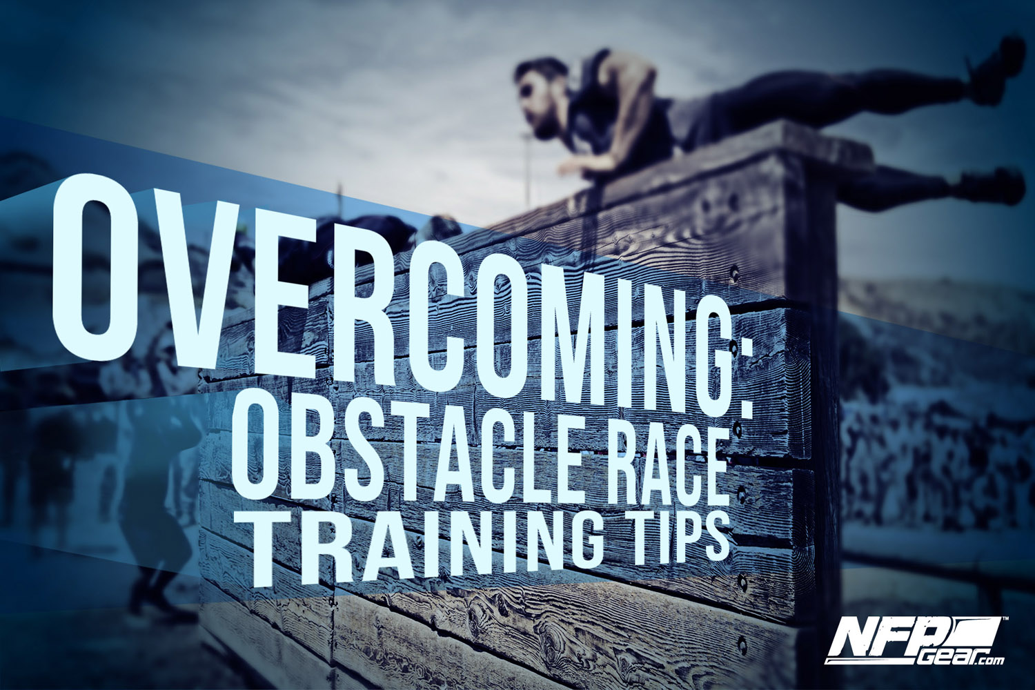 OVERCOMING: Obstacle Race Training Tips - NFP Gear